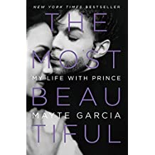 The Most Beautiful: My Life with Prince