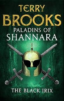 Paladins of Shannara: The Black Irix (short story) by [Brooks, Terry]