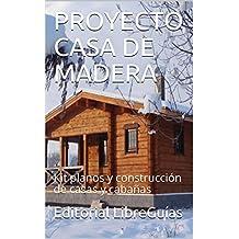 PROYECTO CASA DE MADERA: Kit planos y construcción de casas y cabañas