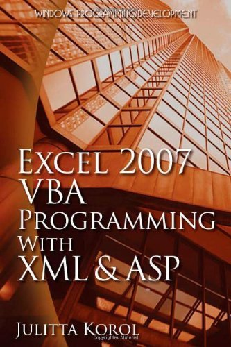 Excel 2007 VBA Programming With XML And ASP (Wordware Applications Library) by Julitta Korol (2008-12-31)