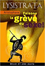 Lysistrata - Faisons la grève du sexe ! d'Aristophane