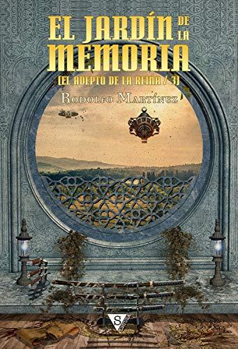 El jardín de la memoria (El adepto de la Reina nº 3)