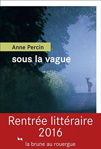 Anne Percin - Sous la vague 2016 rentrée litteraire
