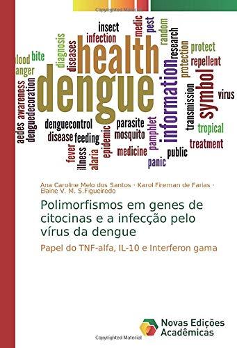 Polimorfismos em genes de citocinas e a infecção pelo vírus da dengue: Papel do TNF-alfa, IL-10 e Interferon gama