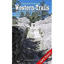 Western-Trails: Auf alten Trails - Reisehandbuch in die Pionierzeit Amerikas 3. Teil