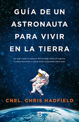 Guía de un astronauta para vivir en la Tierra (No ficción) por Chris Hadfield