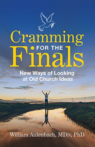 cramming-for-the-finals-new-ways-of-looking-at-old-church-ideas-english-edition