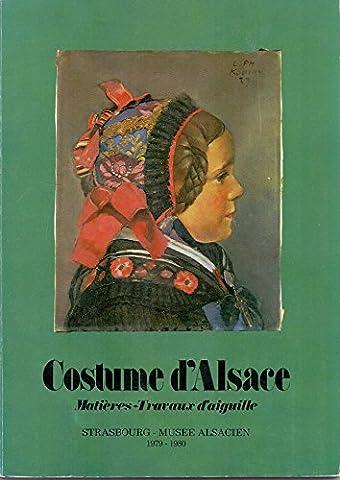 Alsacien Costume - Costume d'Alsace : Exposition, Strasbourg, Musée alsacien,