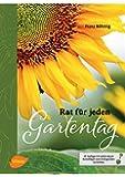 Rat für jeden Gartentag: 29. Auflage mit vielen neuen Ratschlägen zum biologischen Gartenbau