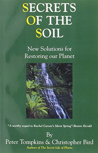 Secrets of the Soil: New Solutions for Restoring Our Planet por Peter Tompkins