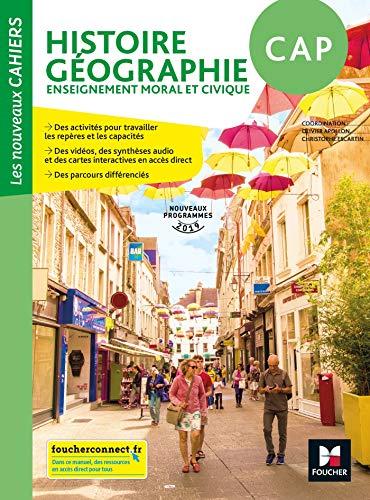 Les nouveaux cahiers - Histoire-Géographie-EMC CAP - Éd. 2019 - Manuel élève