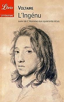 L'Ingénu: suivi de L'Homme aux quarante écus par [Voltaire]