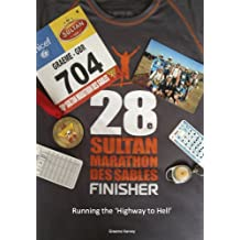 Running the Highway to Hell: The 28th Sultan Marathon des Sables (English Edition)