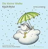 Die kleine Wolke - Deutsch-Türkische Kindergartenfassung: Kücük Bulut