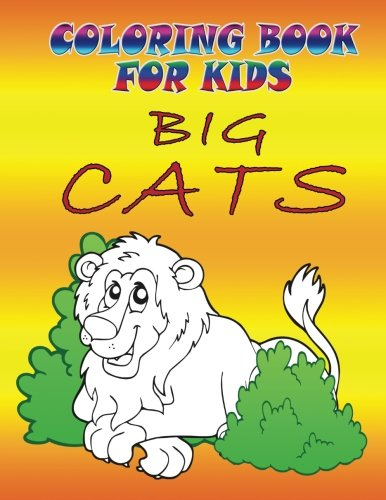 Coloring Books for Kids: Big Cats