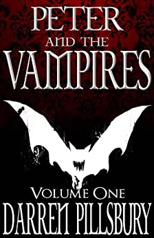 PETER AND THE VAMPIRES (Volume One) (PETER AND THE MONSTERS Book 1) by [Pillsbury, Darren]