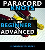 Paracords - Knots from Beginner to Advanced (English Edition)