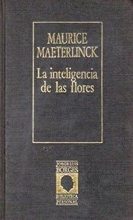 La inteligencia de las flores par Maurice Maeterlinck