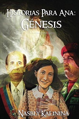 Historias para Ana: Genesis por Nasbly Kalinina