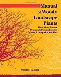 Manual of Woody Landscape Plants Their Identification, Ornamental Characteristics, Culture, Propogation and Uses by Michael A. Dirr (1990-01-01)