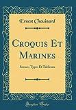Telecharger Livres Croquis Et Marines Scenes Types Et Tableaux Classic Reprint (PDF,EPUB,MOBI) gratuits en Francaise