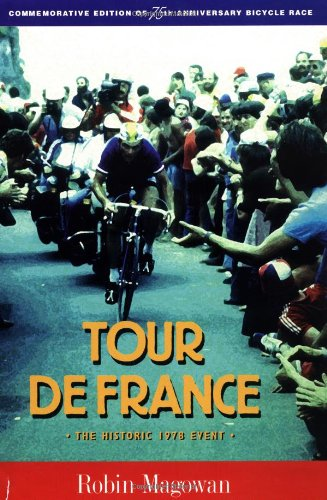Tour De France: The Historic 1978 Event : Commemorative Edition of 75th Anniversary Bicycle Race -
