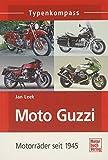 Moto Guzzi: Motorräder seit 1945 (Typenkompass)