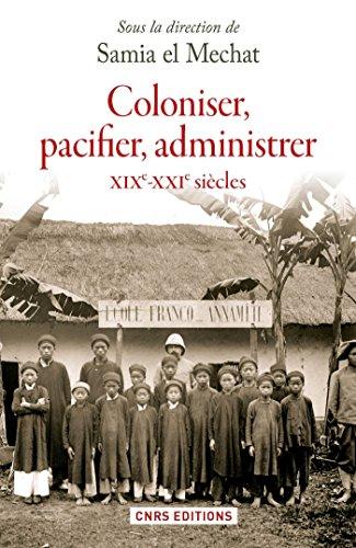 Coloniser, pacifier administrer (XIXe - XXe siècle ): XIXe - XXIe  siècles Pdf - ePub - Audiolivre Telecharger
