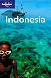 Indonesia (LONELY PLANET) - Justine Vaisutis, Neal Bedford, Mark Elliott, Nick Ray