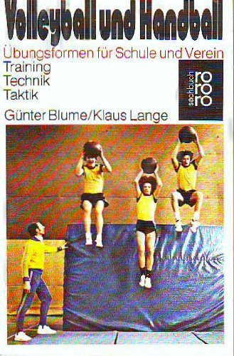 Volleyball und Handball by Blume, Günter; Lange, Klaus