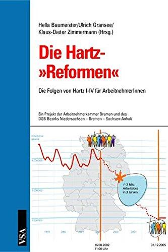 Die Hartz-\'Reformen\': Die Folgen von Hartz I-IV für ArbeitnehmerInnen. Ein Projekt der Arbeitnehmerkammer Bremen und des DGB Bezirks Niedersachsen - Bremen - Sachsen-Anhalt