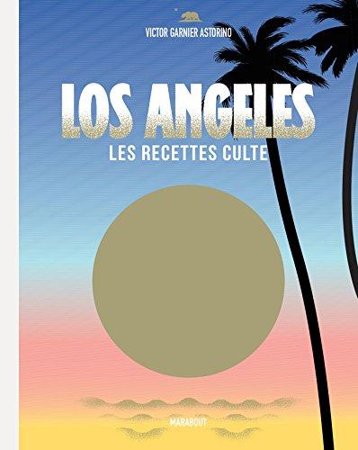 Los Angeles les recettes culte par Victor GARNIER