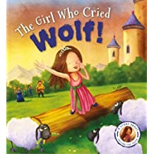Fairytales Gone Wrong: The Girl Who Cried Wolf: A Story about Telling the Truth
