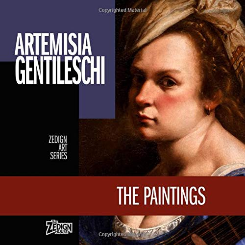 Artemisia Gentileschi - The Paintings (Zedign Art Series) por Artemisia Gentileschi