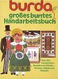 burda Spaß an Handarbeiten. Das große Handarbeitsbuch mit Lehrgängen in Wort und Bild