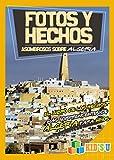 Fotos Y Hechos Asombrosos Sobre Argelia: El Libro de Hechos Más Sorprendentes de Argelia Para Niños (Kid's U)