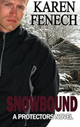 Snowbound: The Protectors Series - Book Two by Karen Fenech (2013-02-19)