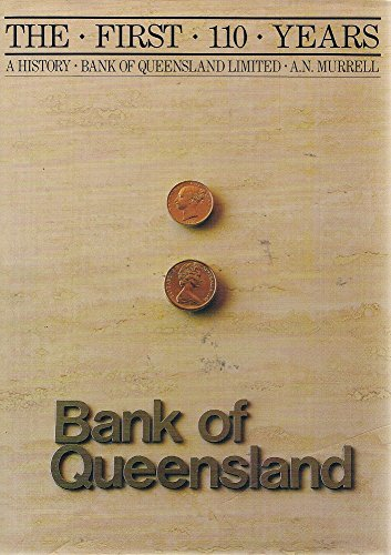 the-first-one-hundred-and-ten-years-bank-of-queensland-limited-1874-1984