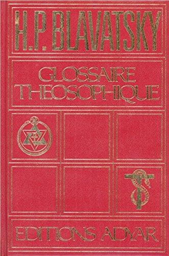 Le glossaire théosophique par Helena Petrovna Blavatsky