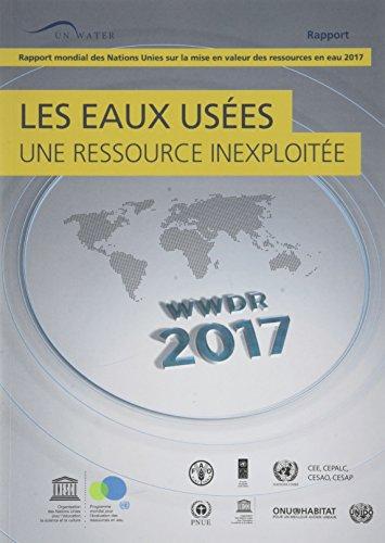 Les eaux usées : une ressource inexploitée : Rapport mondial des Nations Unies sur la mise en valeur des ressources en eau 2017