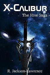 X-Calibur: The Hive Saga