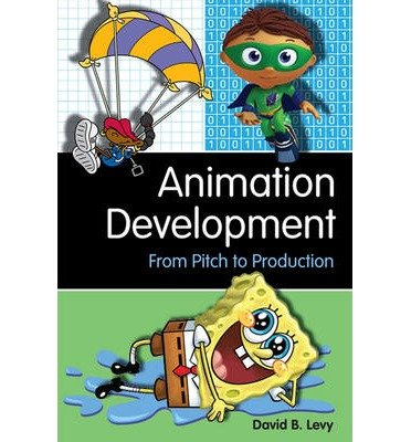[(Animation Development: From Pitch to Production)] [Author: David Levy] published on (September, 2009) por David Levy