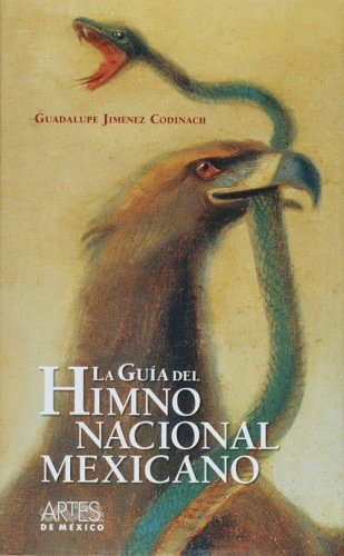 Guia del Himno Nacional Mexicano/ Guide to the Mexican National Anthem