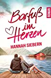 Barfuß im Herzen von Hannah Siebern