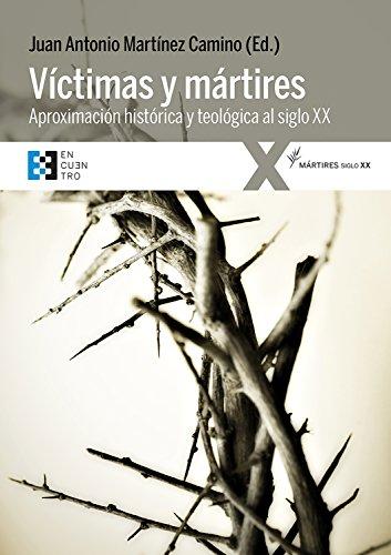 Víctimas y mártires: Aproximación histórica y teológica al siglo XX (Mártires Siglo XX nº 2)