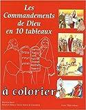 Les Commandements de Dieu en 10 Tableaux a Colorier