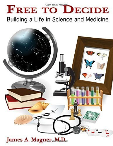 Free to Decide: Building a Life in Science and Medicine by Magner, James (2015) Taschenbuch