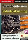 Stationenlernen Industrialisierung: Kopiervorlagen zum Einsatz in der Sekundarstufe