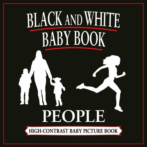 Black and White Baby Book: People: High-Contrast, Black & White Baby Books Black Baby-body