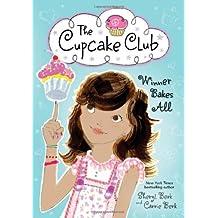 Winner Bakes All: The Cupcake Club by Sheryl Berk (2013-03-05)